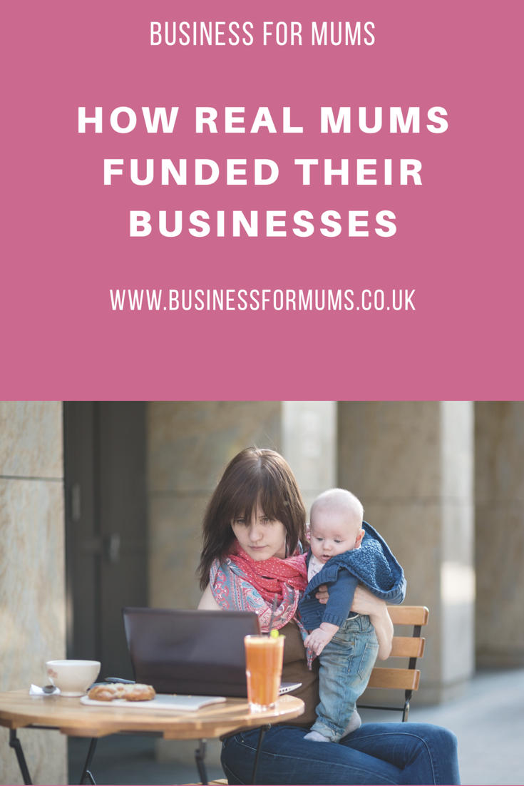 How real mums funded their businesses