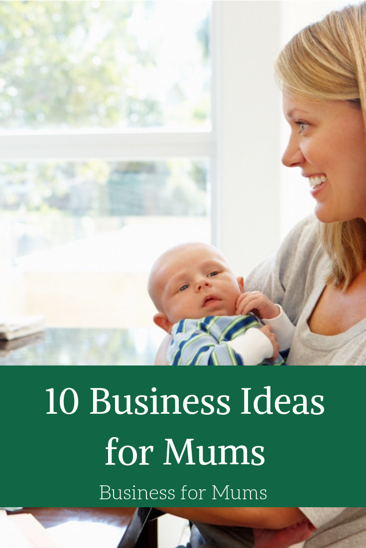 10 business ideas for mums