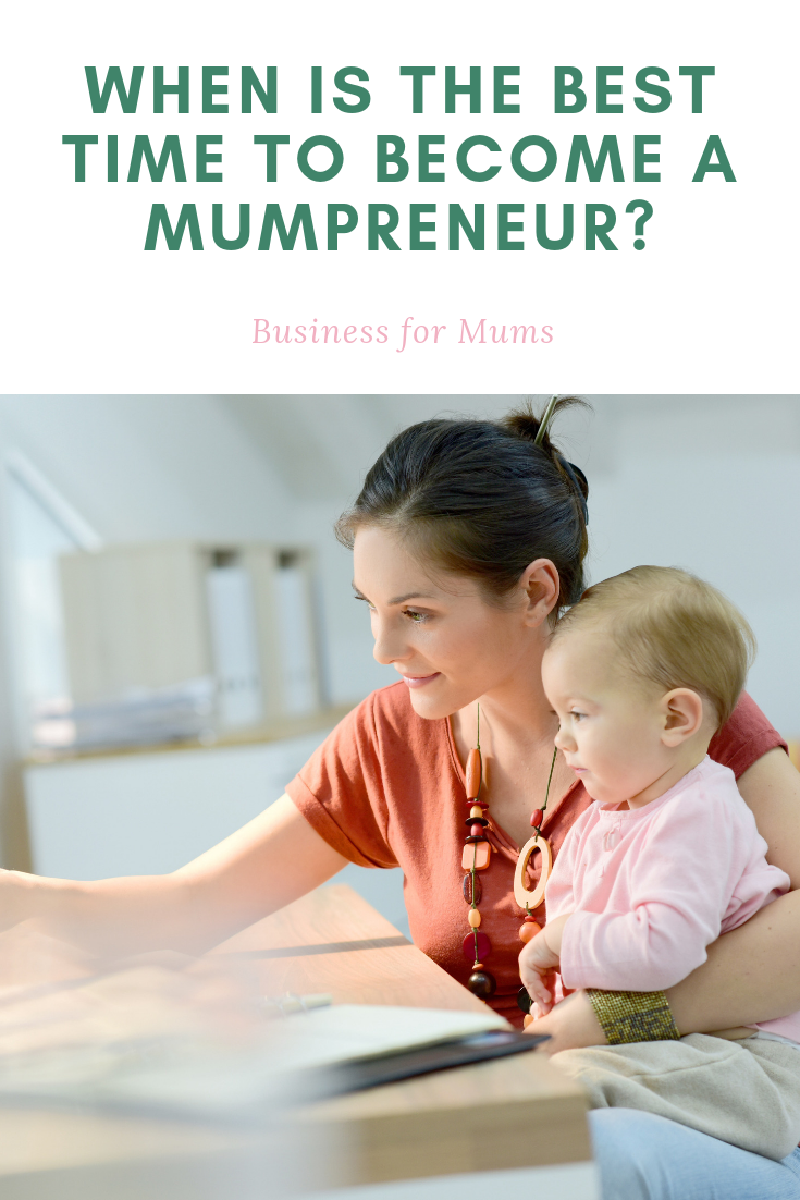When is the best time to become a mumpreneur?
