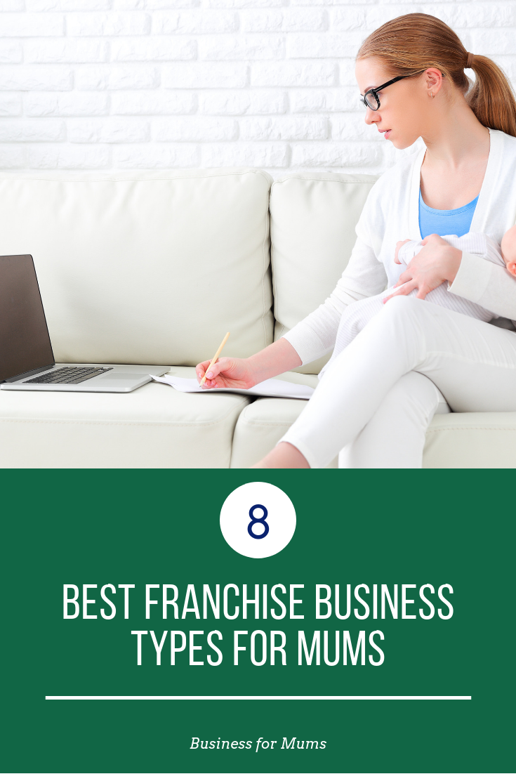 8 best franchise business types for mums