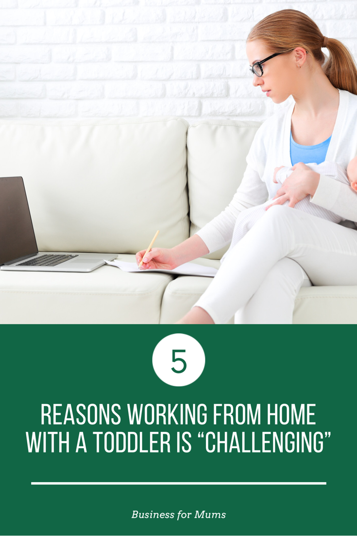 5 reasons working from home with a toddler is challenging
