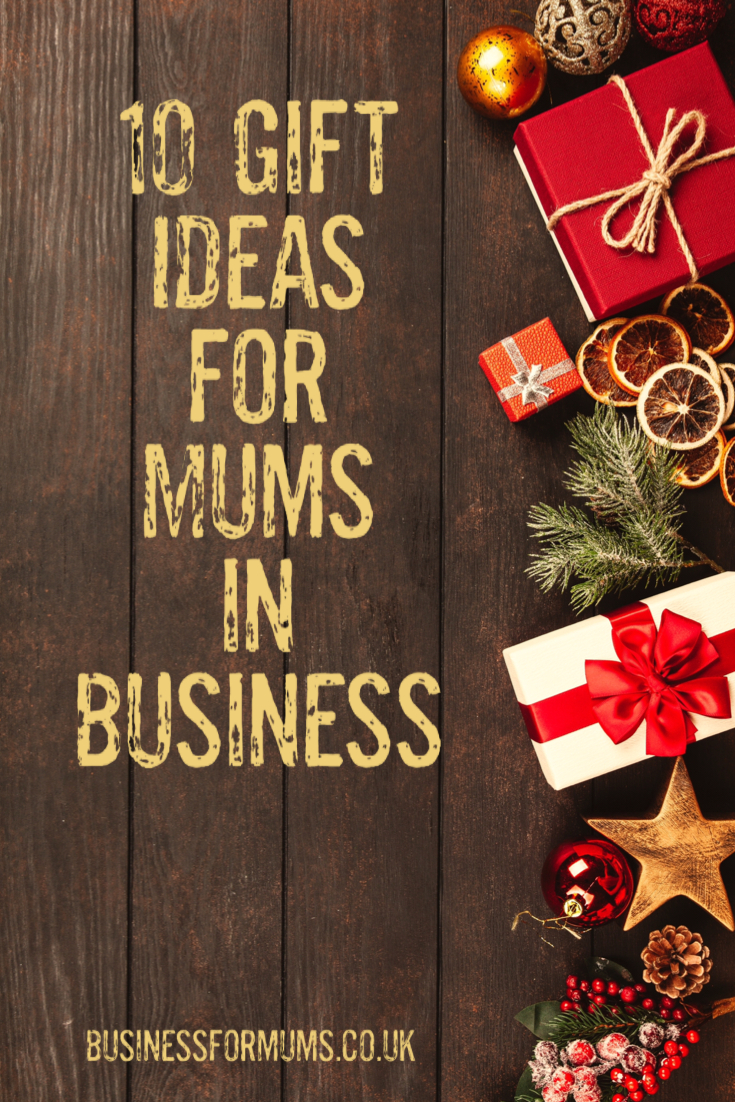 10 gift ideas for Mums in Business this Christmas